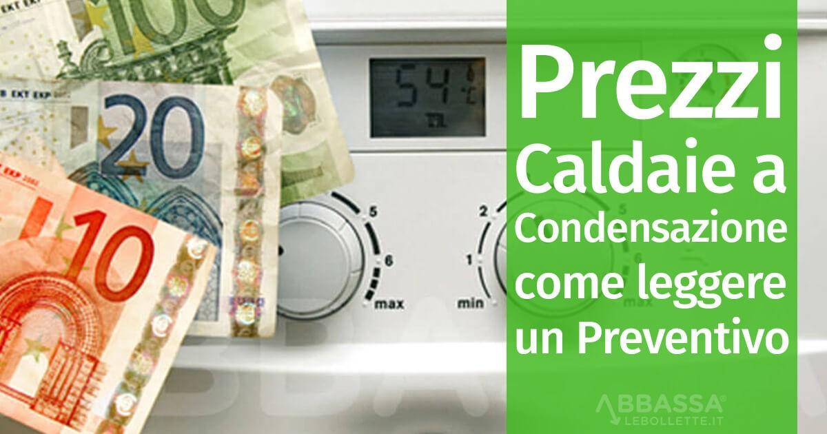 Prezzi Caldaie a Condensazione: Come leggere un Preventivo