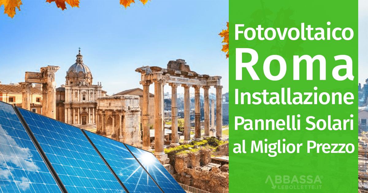 Fotovoltaico Roma: Installazione Pannelli Solari al Miglior Prezzo