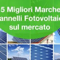Le 5 migliori marche di pannelli fotovoltaici in italia