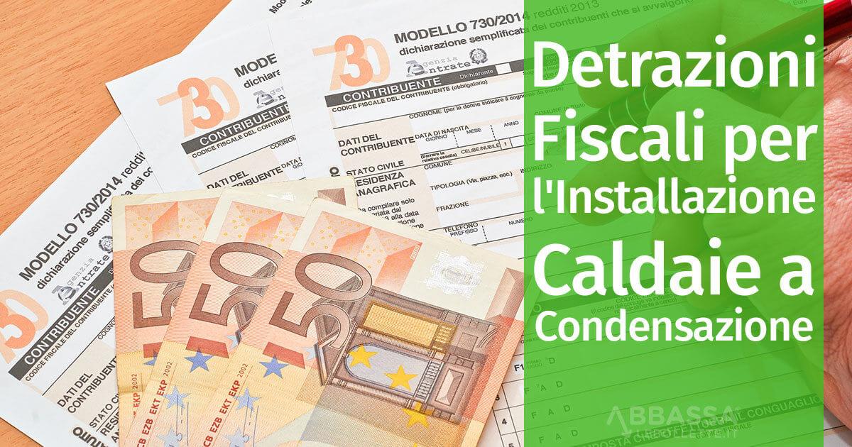 Detrazioni fiscali installazione caldaie a condensazione - Caldaia a condensazione costo installazione ...
