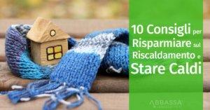 10 Consigli per Risparmiare sul Riscaldamento e Stare Caldi