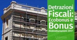 Detrazioni Fiscali: Ecobonus e Bonus Ristrutturazioni 2017