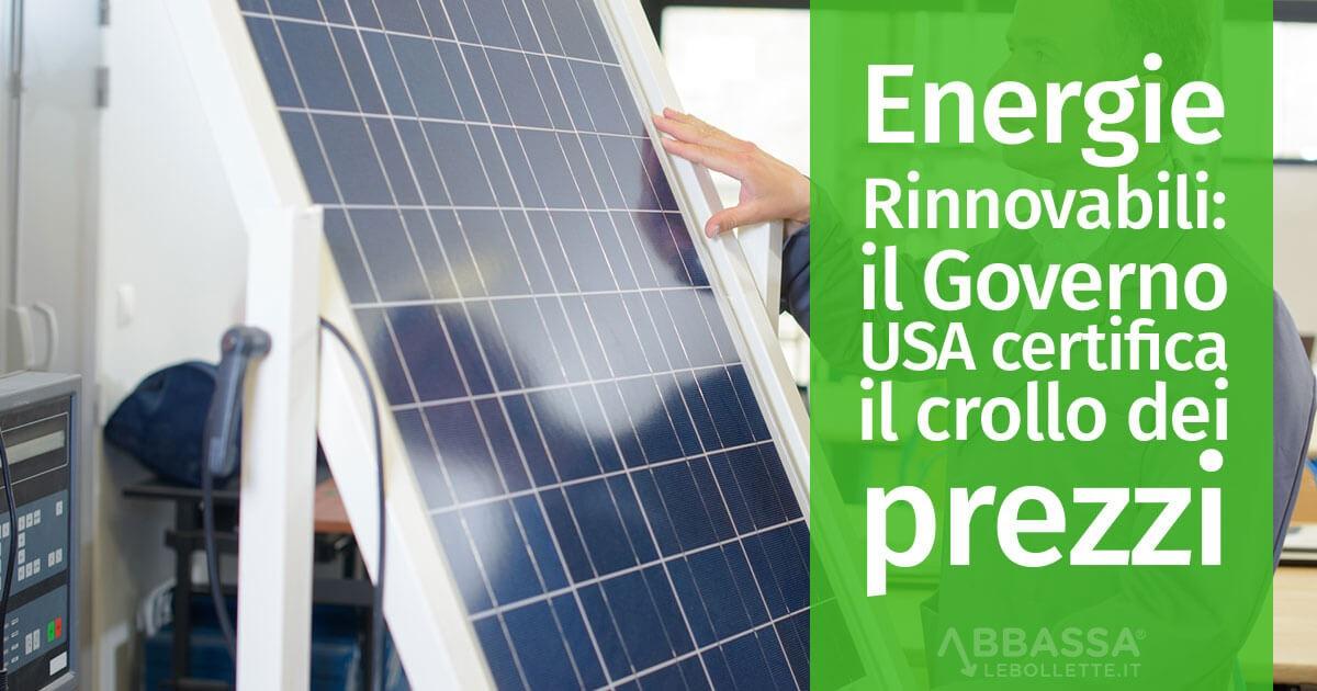 Energie Rinnovabili: il Governo USA certifica il crollo dei prezzi