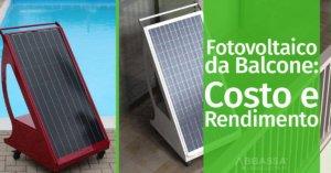 Fotovoltaico da Balcone: Costo e rendimento