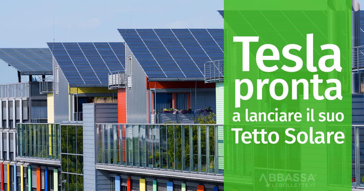 Tesla pronta a lanciare il suo Tetto Solare