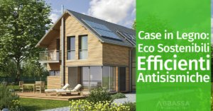 Case in Legno Eco Sostenibili, Efficienti, Antisismiche