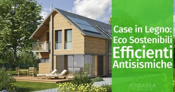 Case In Legno Eco Sostenibili Efficienti Antisismiche
