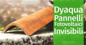 Dyaqua pannelli Fotovoltaici Invisibili