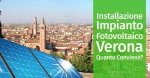 Installazione Impianto Fotovoltaico Verona: Quanto Conviene?