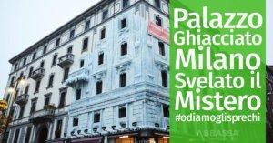Palazzo Ghiacciato a Milano: #odiamoglisprechi