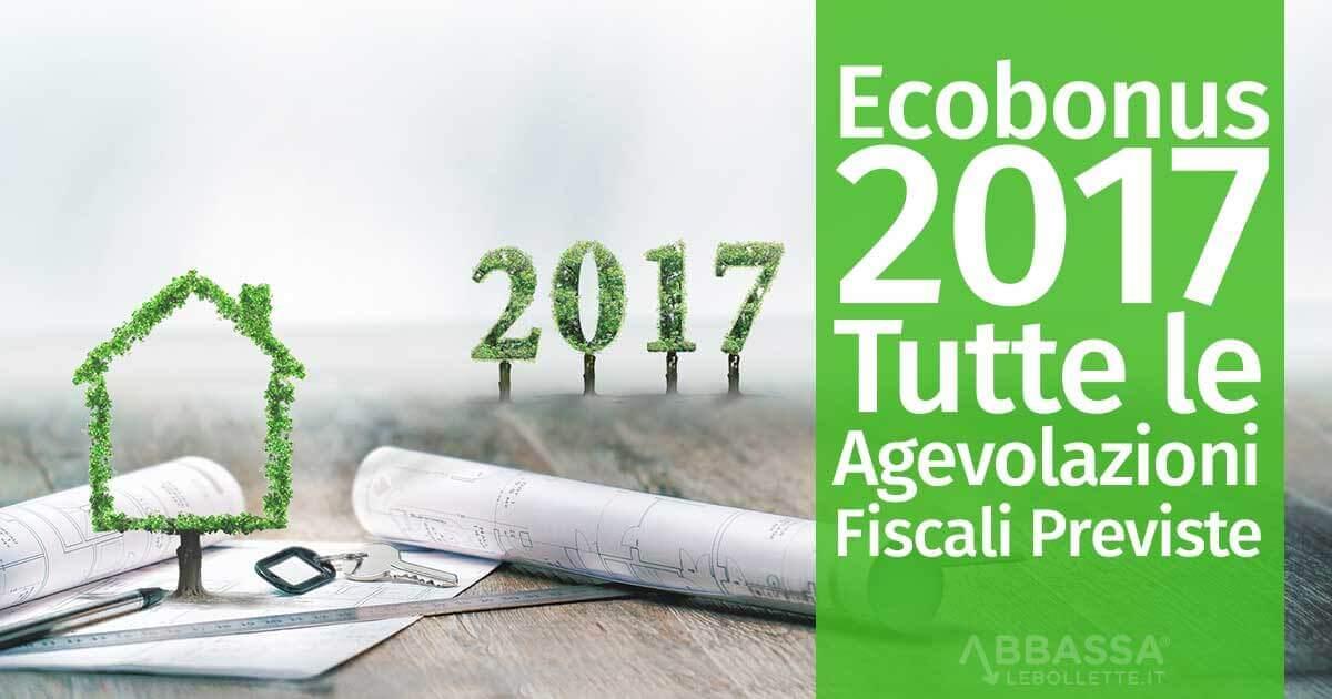 Ecobouns 2017: Tutte le agevolazioni fiscali previste