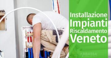 Installazione Impianti di Riscaldamento Veneto