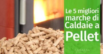 Le 5 Migliori Marche di Caldaie a Pellet