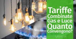 Tariffe Combinate Gas e Luce: Quanto Convengono?