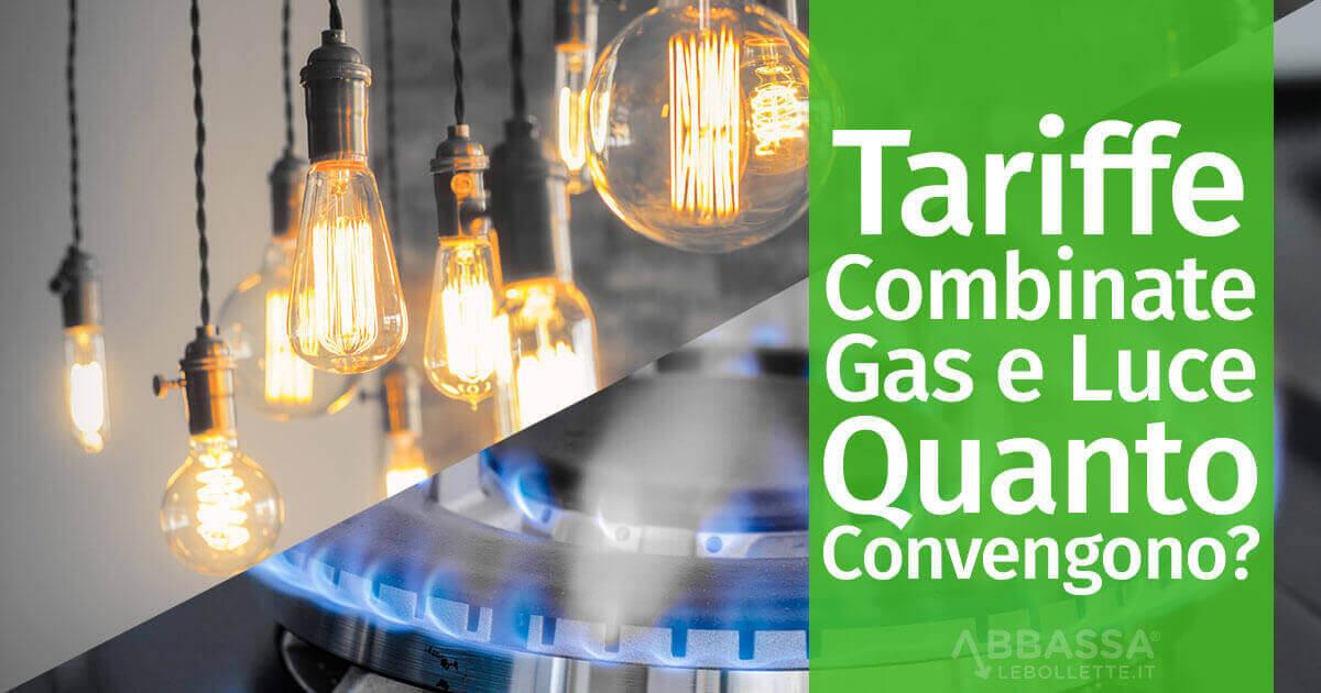 Tariffe Combinate Gas e Luce quanto convengono?