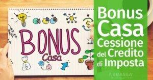 Bonus Casa: Cessione del Credito di Imposta