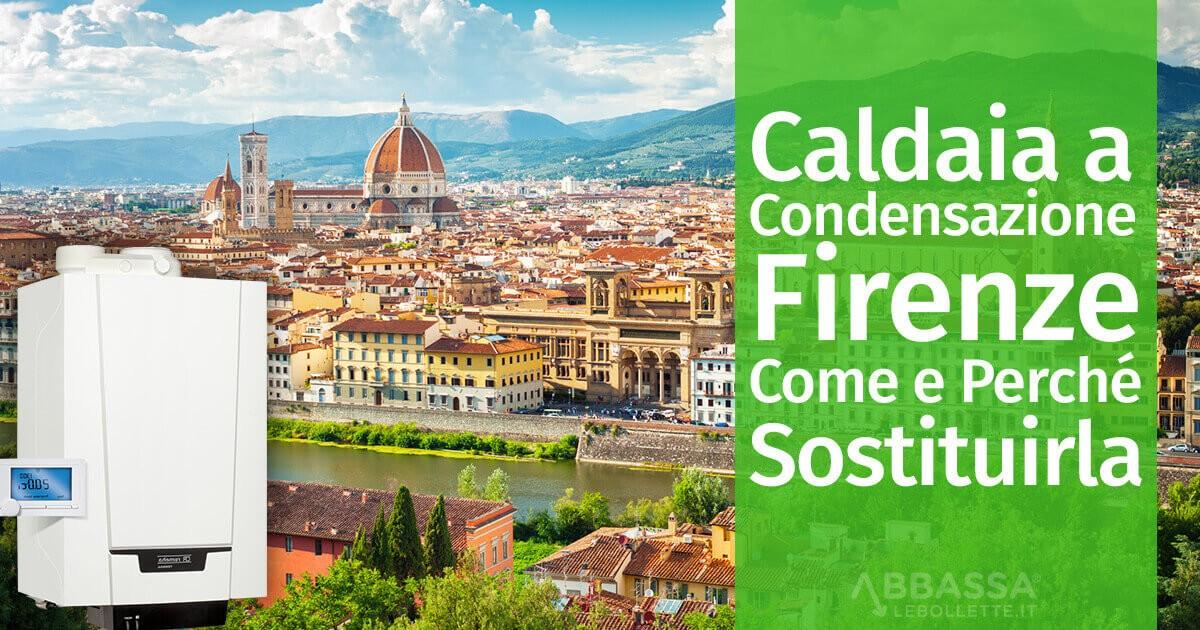 Caldaia a Condensazione Firenze: Come e Perché Sostituirla