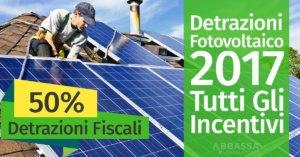Detrazioni Fiscali Fotovoltaico 2017: Tutti Gli Incentivi