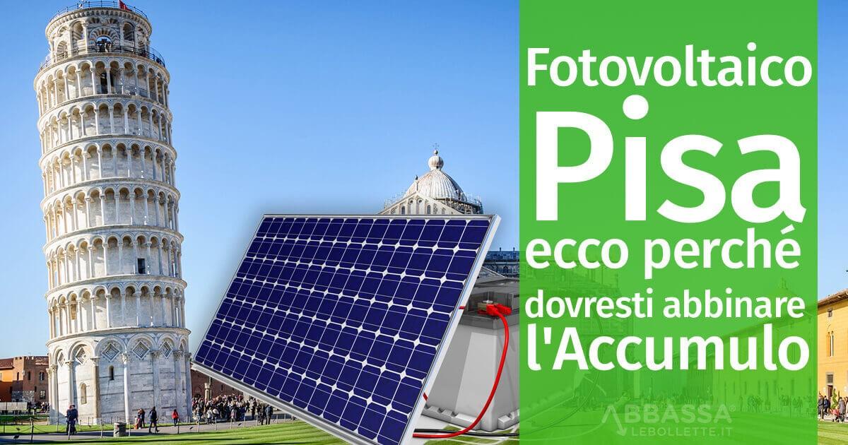 Fotovoltaico Pisa: ecco perché dovresti abbinare l'accumulo