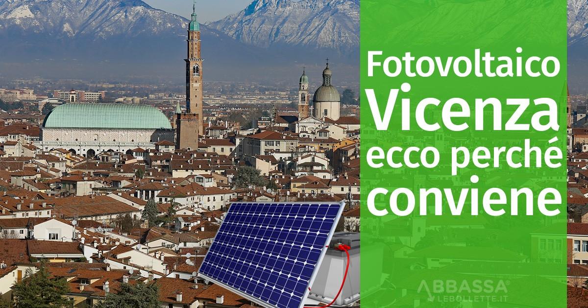 Fotovoltaico Vicenza: ecco perché conviene