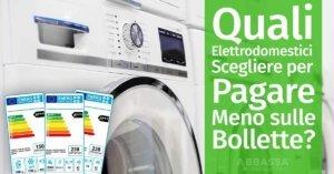 Quali Elettrodomestici Scegliere per Pagare meno sulle Bollette