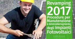 Revamping 2017: Procedure per Manutenzione e Ammodernamento degli Impianti Fotovoltaici