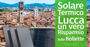 Solare Termico a Lucca: un vero risparmio sulle bollette