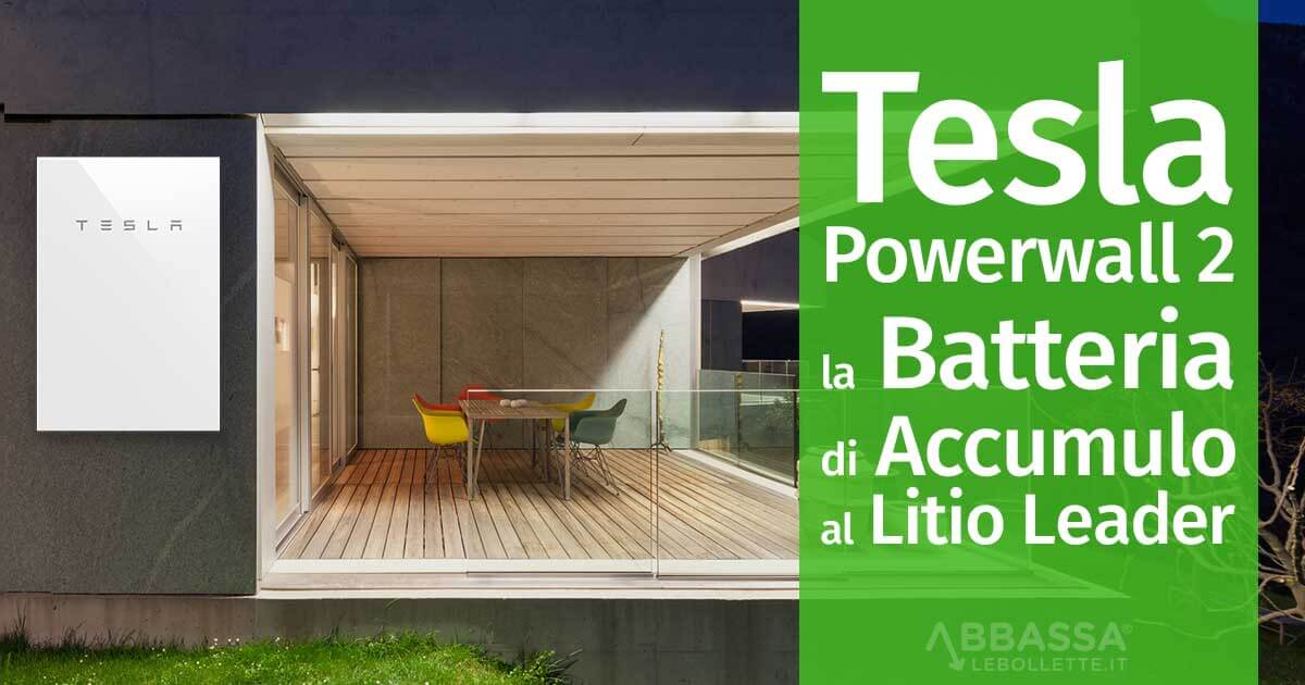 Tesla Power wall 2: La Batteria di Accumulo al Litio Leader