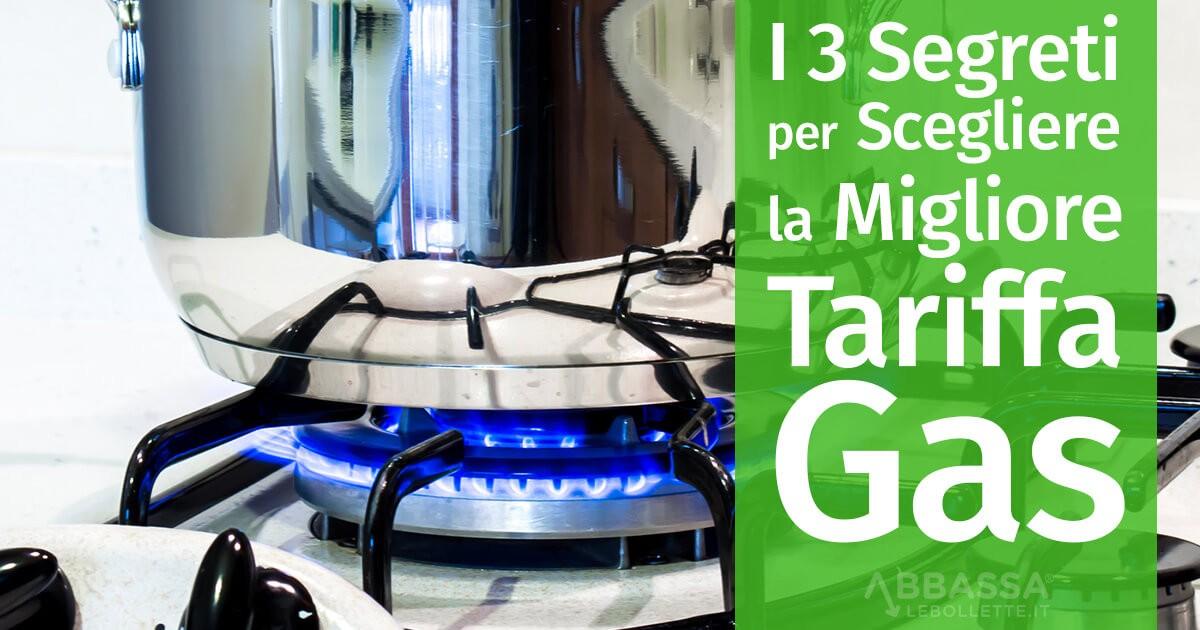 I 3 Segreti per scegliere la migliore tariffa Gas