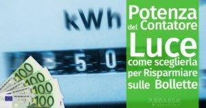 Potenza del contatore luce: come sceglierla per risparmiare sulle bollette