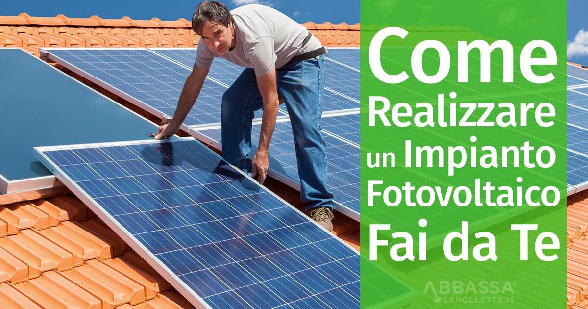 Come realizzare un impianto fotovoltaico fai da te for Essiccatore solare fai da te