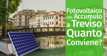 Fotovoltaico con Accumulo a Treviso: Quanto Conviene?