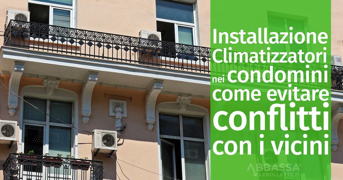 Installazione di Climatizzatori nei condomini: come evitare conflitti con i vicini