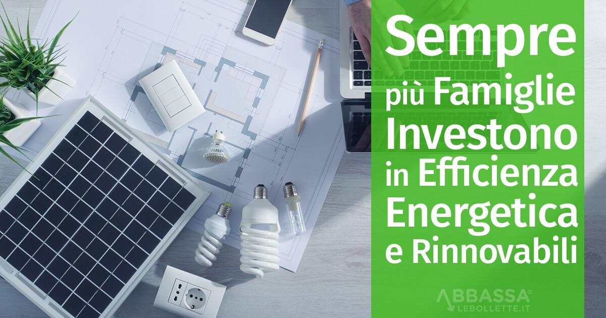 Sempre più Famiglie Investono in Efficienza Energetica e Rinnovabili