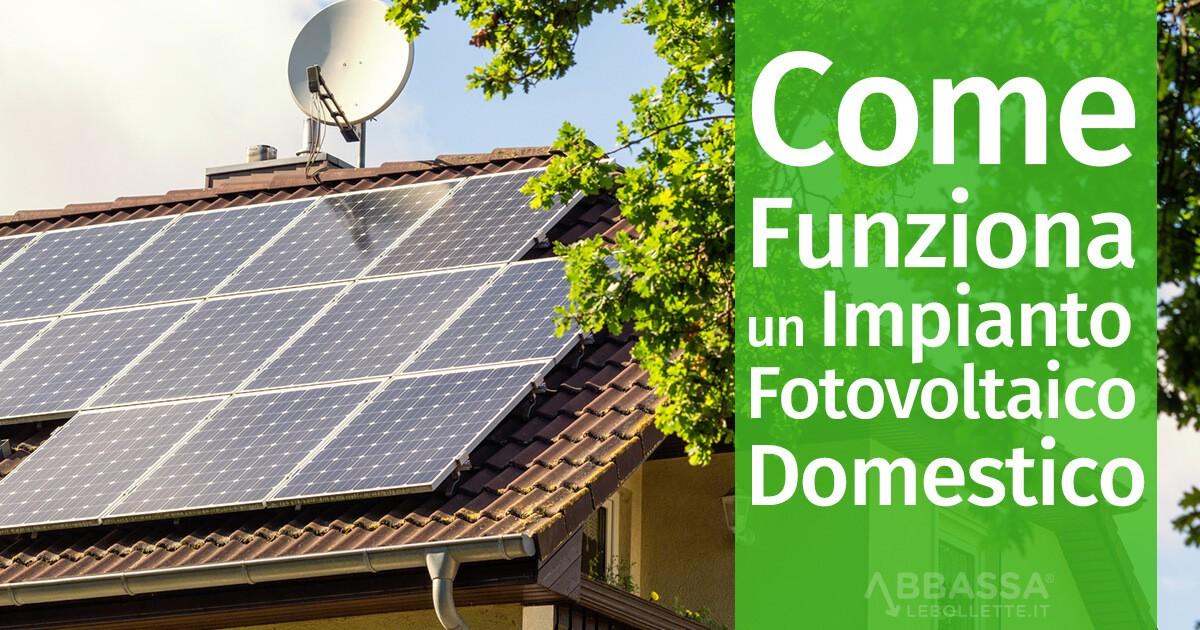 Come Funziona un Impianto Fotovoltaico Domestico