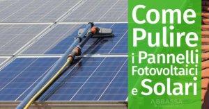 Come Pulire i Pannelli Fotovoltaici e Solari