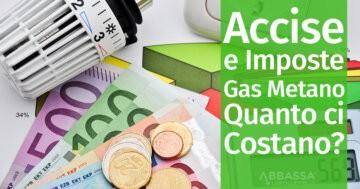 Accise e Imposte sul Gas Metano: Quanto ci Costano?