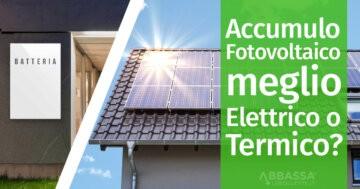 Accumulo per Fotovoltaico: Meglio Elettrico o Termico?
