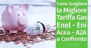Come Scegliere la Migliore Tariffa Gas: Enel, Eni, Acea, A2A a Confronto