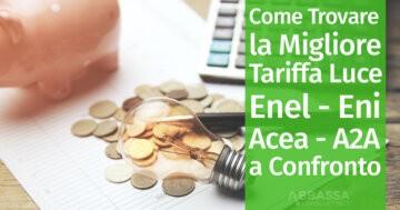 Come Trovare la Migliore Tariffa Luce: Enel, Eni, Acea, A2A a Confronto