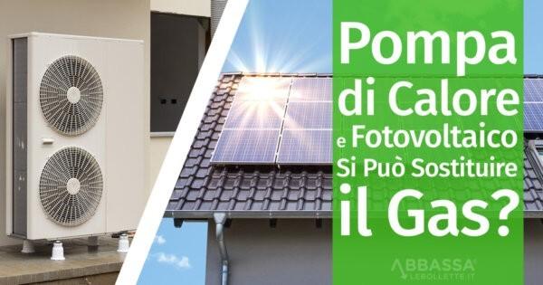 Calore FotovoltaicoSi Gas Pompa Di Sostituire Il E Può xoeBQWrdC