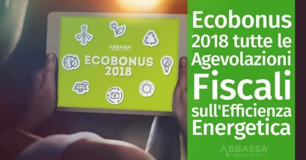 Ecobonus 2018: Tutte le Agevolazioni Fiscali sull'Efficienza Energetica