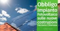 Obbligo Impianto Fotovoltaico sulle nuove costruzioni: Facciamo Chiarezza