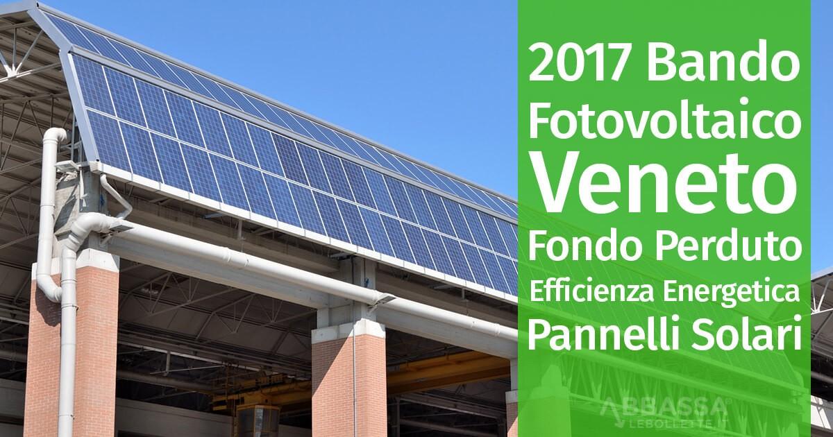 Veneto: Finanziamenti a Fondo perduto per Fotovoltaico ed Efficienza Energetica