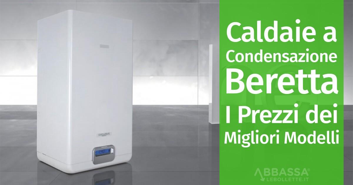 caldaie a condensazione beretta: i prezzi dei migliori modelli