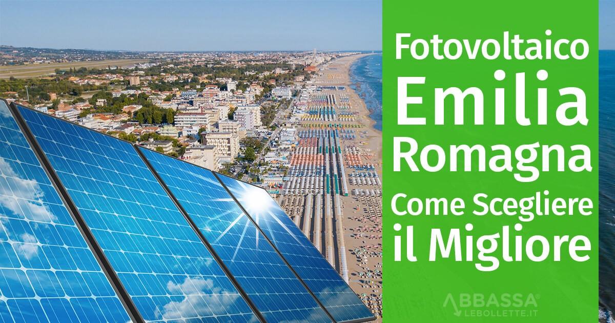 Impianto Fotovoltaico in Emilia Romagna: Come Scegliere il Migliore
