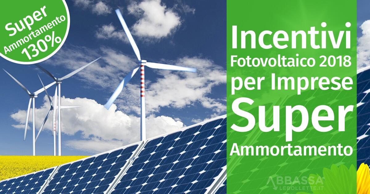 Incentivi Fotovoltaico 2018 per Imprese: arriva il Super Ammortamento