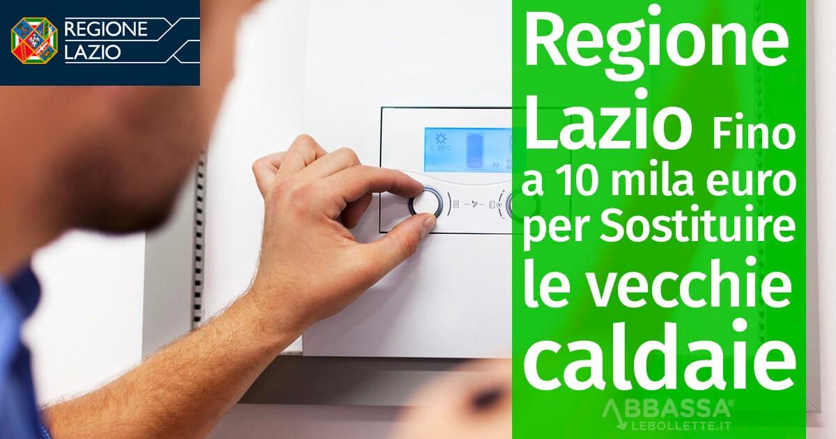Regione Lazio: Fino a 10mila euro per Sostituire le vecchie caldaie