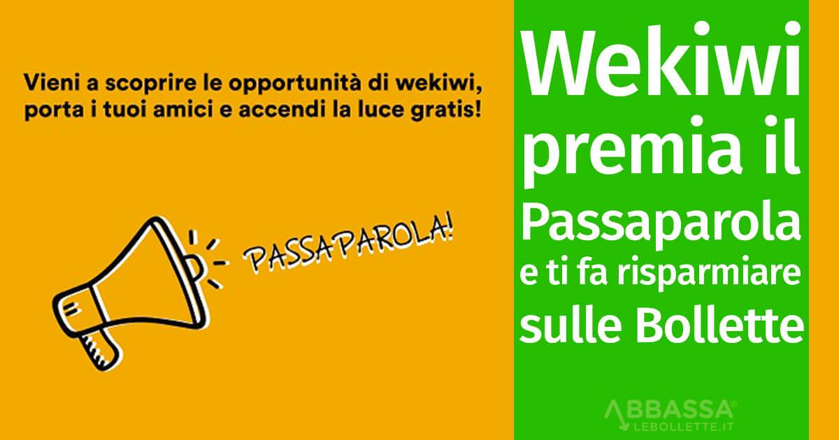 Wekiwi premia il Passaparola e ti fa risparmiare sulle bollette