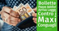 Bollette Pazze Addio: arriva la legge contro i Maxi Conguagli